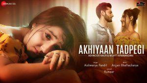 Aishwarya Pandit Akhiyaan Tadpegi Lyrics